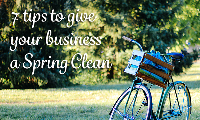 7 tips to give your business a Spring Clean